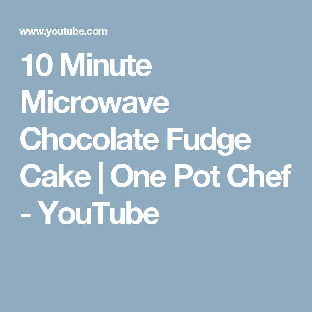 10 Minute Microwave Chocolate Fudge Cake | One Pot Chef - YouTube