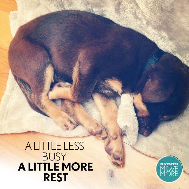 A little less busy a little more rest