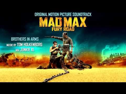 Mad Max: Fury Road (Original Soundtrack) Brothers In Arms - Junkie XL - YouTube