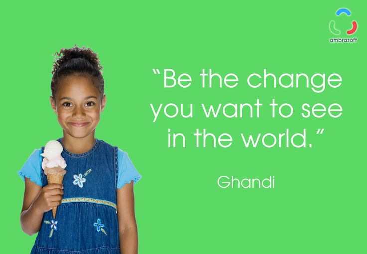 "Citaat van Ghandi: ""Be the change you want to see in the world."""