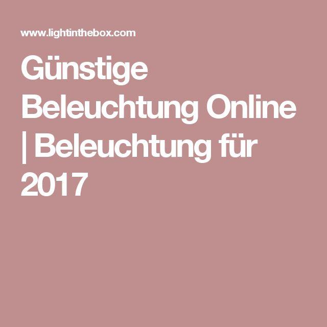 Günstige Beleuchtung Online | Beleuchtung für 2017