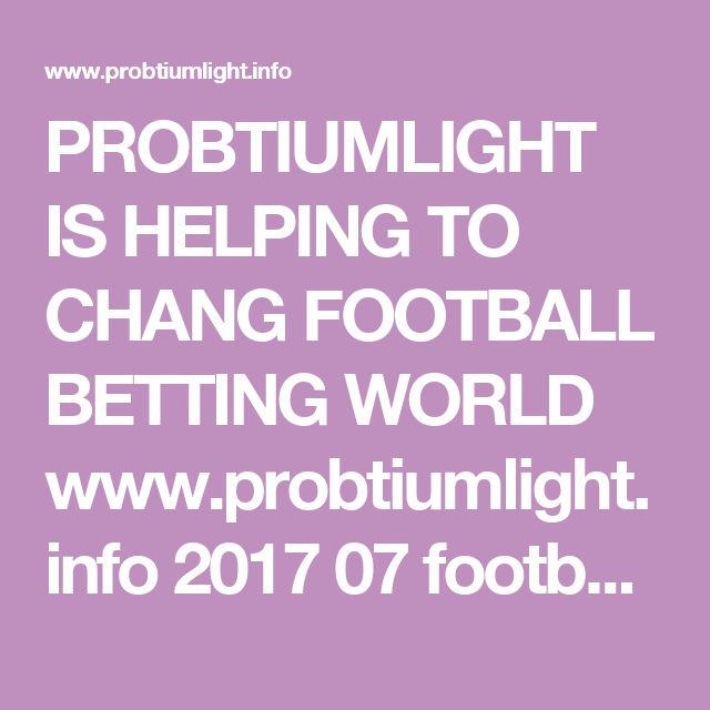 PROBTIUMLIGHT IS HELPING TO CHANG FOOTBALL BETTING WORLD          www.probtiumlight.info 2017 07 football-predictions-for-july-1.html