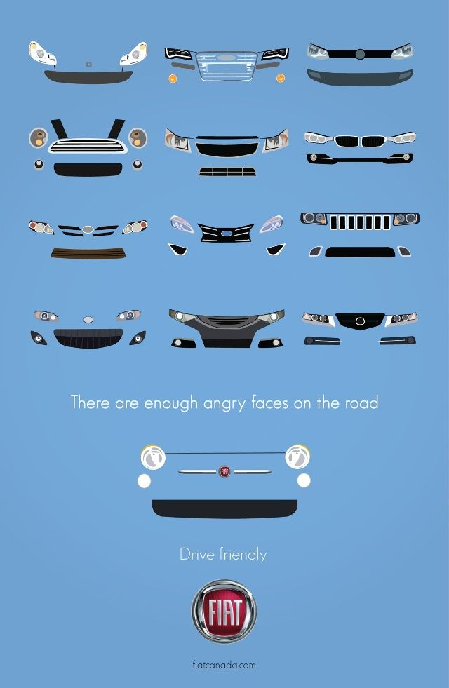 Great print ad: There are enough angry faces on the road. Drive friendly. #Fiat