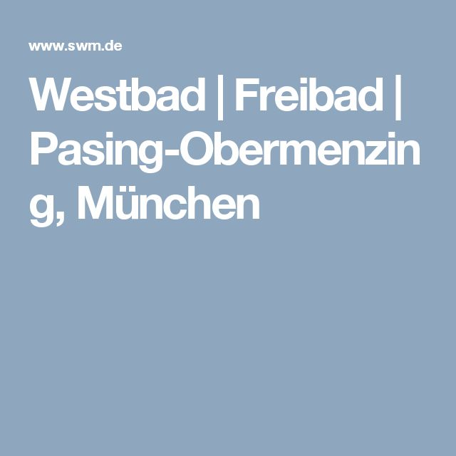 Westbad | Freibad | Pasing-Obermenzing, München