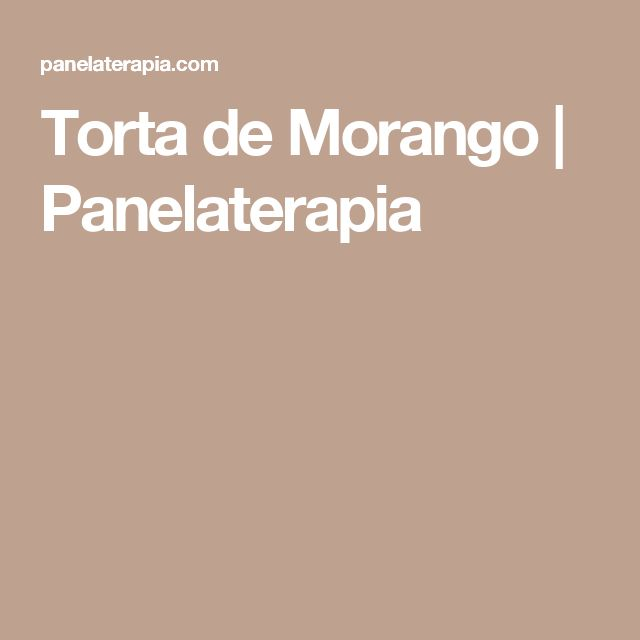 Torta de Morango  |   Panelaterapia