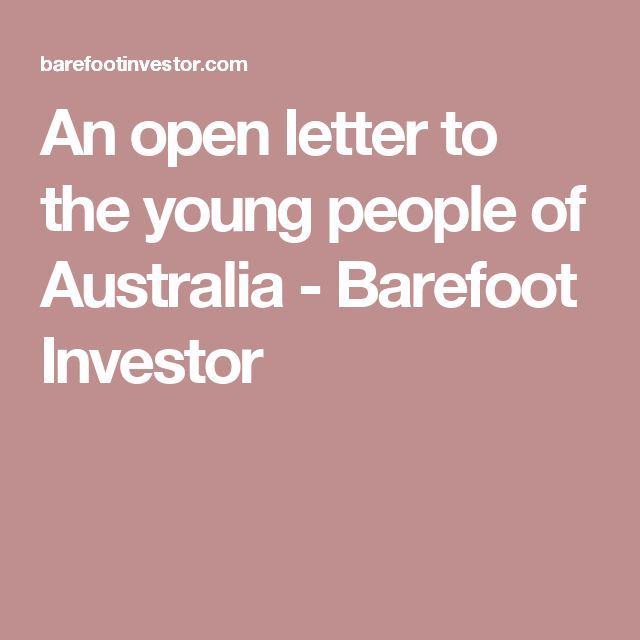 An open letter to the young people of Australia - Barefoot Investor
