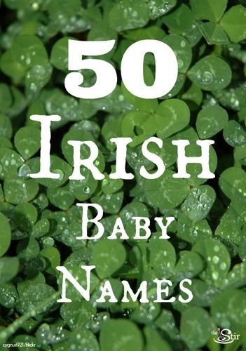 With St. Paddy's Day just around the corner, we've got a lot of things on our mind: Corned beef and cabbage; green beer; and baby names. Hey...