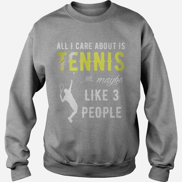 All I Care About Is #Tennis And Maybe Like 3 People T-Shirt, Order HERE ==> https://www.sunfrog.com/LifeStyle/118495516-543230164.html?89700, Please tag & share with your friends who would love it, #christmasgifts #xmasgifts #renegadelife  #tennis gear, tennis girl, tennis hombre  #tennis #legging #shirts #tshirts #ideas #popular #everything #videos #shop