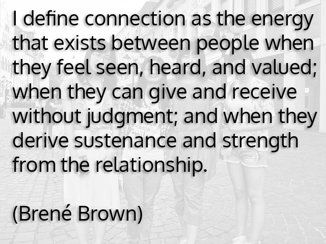 Fun Connection Quotes | friends connection brene brown humans life happy cortex
