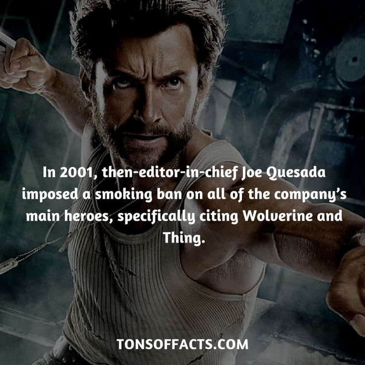 In 2001, then-editor-in-chief Joe Quesada imposed a smoking ban on all of the company's main heroes, specifically citing Wolverine and Thing.  #wolverine #xmen #comics #marvel #interesting #fact #facts #trivia #superheroes #memes #1