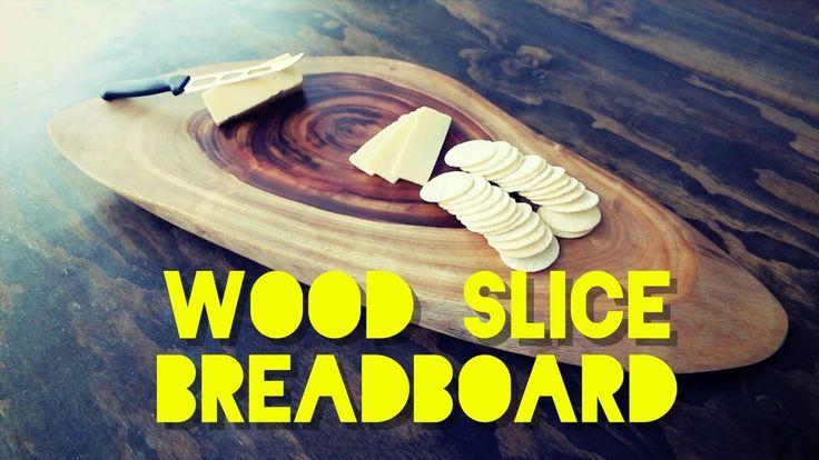 HOW TO MAKE A WOOD SLICE BREADBOARD - YouTube