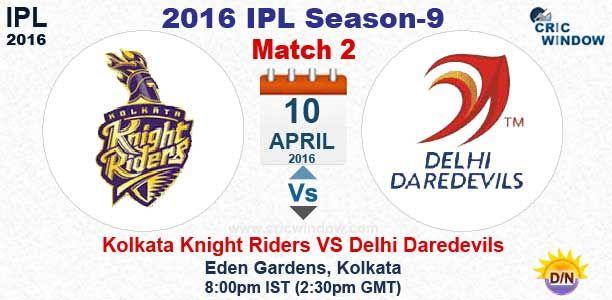 VIVO IPL 2016: Match 2 : Kolkata vs Delhi Live Eden Gardens Stadium, Kolkata http://www.cricwindow.com/ipl-9/kkr-vs-dd-live-preview-match2.html http://www.cricwindow.com/cricket_live_scores.html http://www.cricwindow.com/cricket-live-match-video.html