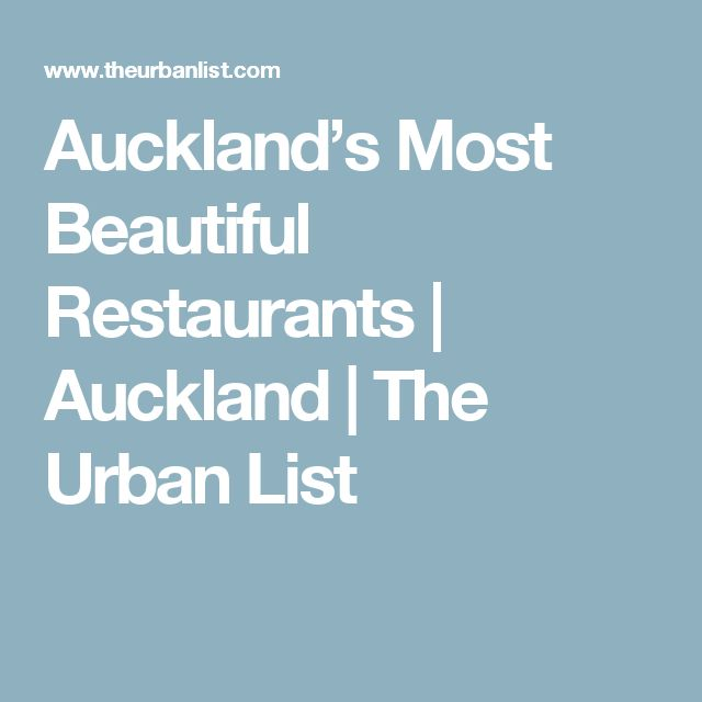 Auckland's Most Beautiful Restaurants | Auckland | The Urban List