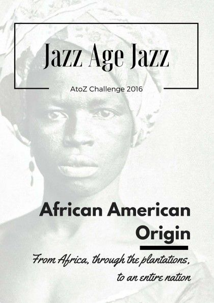 The place where a first form of music that then evolved into many others, including jazz, was the Southern plantation #AtoZChallenge #jazz