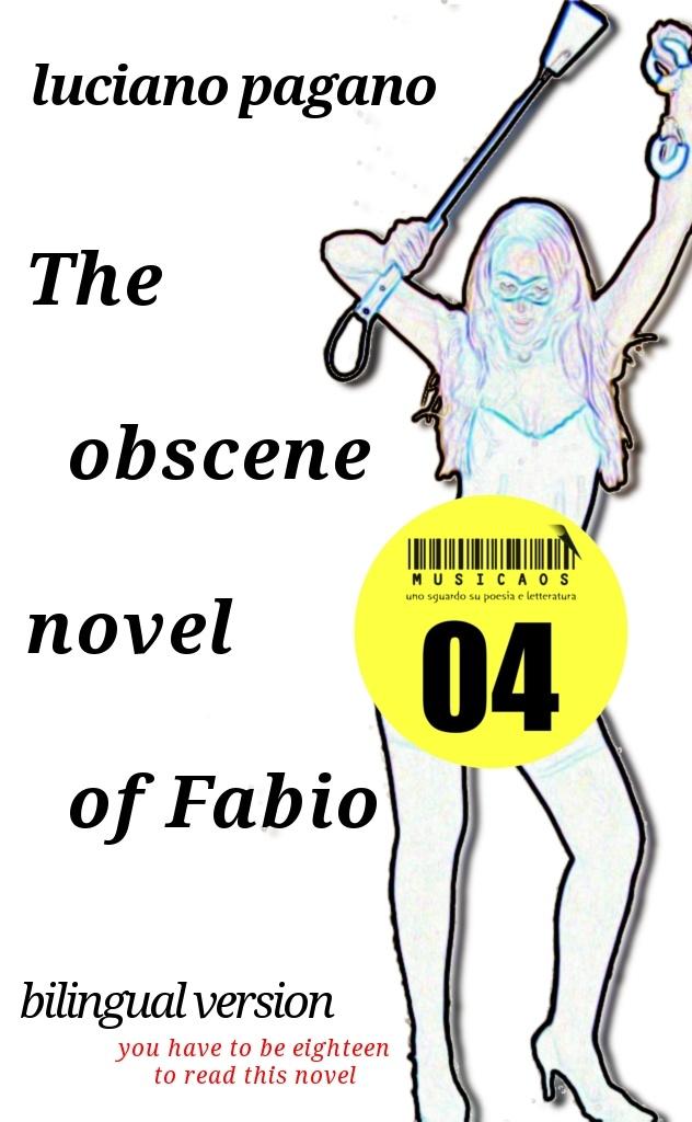 """""""Il romanzo osceno di Fabio""""/""""The obscene novel of Fabio"""", seconda cover per l'edizione 'bilingue' con il testo a fronte in inglese"""