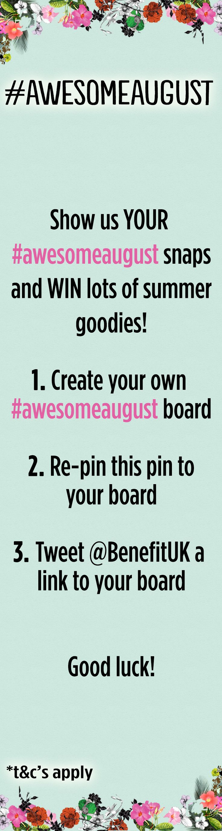 Don't forget that #awesomeaugust is about more than just making epic memories..it's about giving yourself the chance to win our summer selection of goodies and brand-new Benefit product!