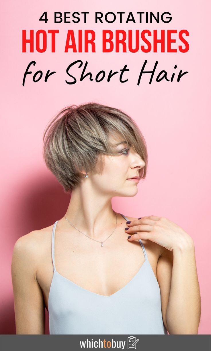 Best Rotating Hot Air Brush For Short Hair 4 Rotating Brushes You Need Whichtobuy In 2020 Short Hair Styles Hair Hair Tools