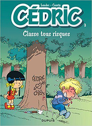 Bande Dessinée - Cédric, tome 3 : Classes tous risques - Laudec, Raoul Cauvin - Livres