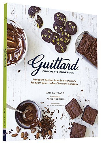 Guittard Chocolate Cookbook: Decadent Recipes from San Francisco's Premium Bean-to-Bar Chocolate Company - http://bestchocolateshop.com/guittard-chocolate-cookbook-decadent-recipes-from-san-franciscos-premium-bean-to-bar-chocolate-company/