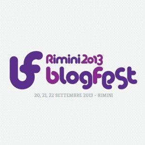 BlogFest 2013, a Rimini il 20, 21 e 22 settembre