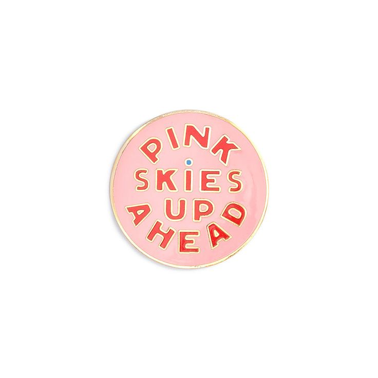 Pin - Enamel Pin - Pink Skies Up Ahead