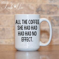MUG ~ All the coffee she had had had had no effect ~ Grammar Coffee Mug, Mugs, Tea Mug, Funny Quote Mug, Nerd Mug, Geek, Nerdy, Geeky, Nerd,