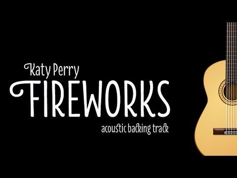 Katy Perry - Fireworks (Acoustic Karaoke/ Minus One) - YouTube