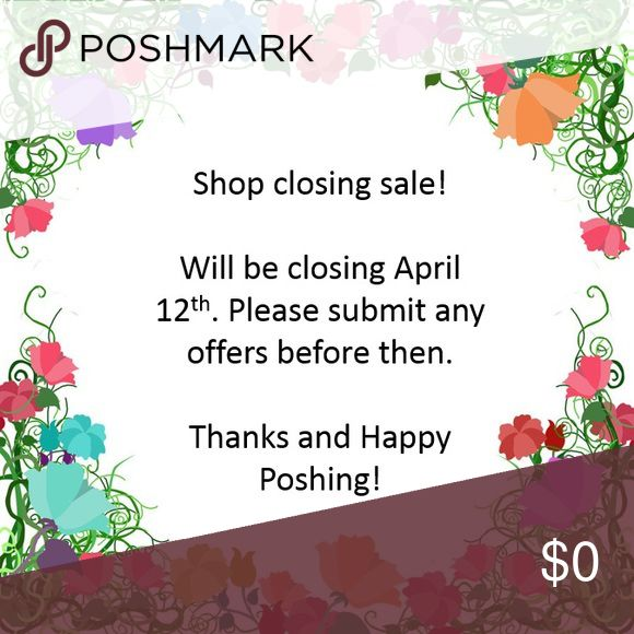 Closet closing sale! Closet closing April 12th. Prices lowered. Please submit any offers before then. Other