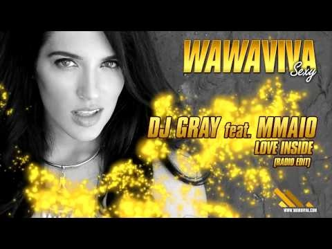 DJ Gray feat. MMAIO - Love Inside (Radio Edit) (WAVA SX-007)