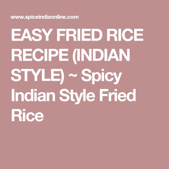 EASY FRIED RICE RECIPE (INDIAN STYLE) ~ Spicy Indian Style Fried Rice