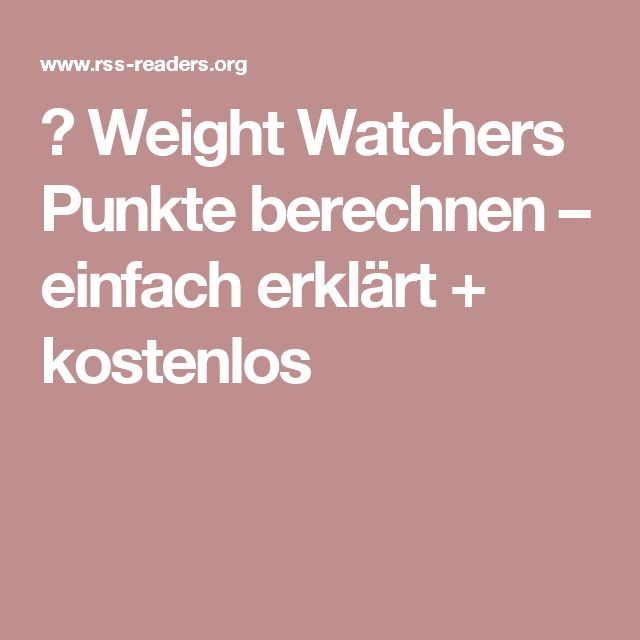 die 25 besten weight watchers punktetabelle kostenlos ideen auf pinterest weight watchers. Black Bedroom Furniture Sets. Home Design Ideas