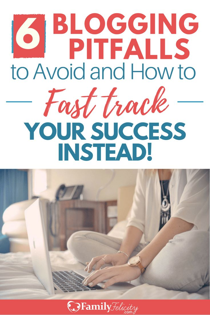 Blogging is fun, rewarding, and can be extremely profitable for your family. But with all those positive attributes, blog also has some pitfalls! Get 6 pitfalls that you must avoid as a blogger and fast track your success instead!