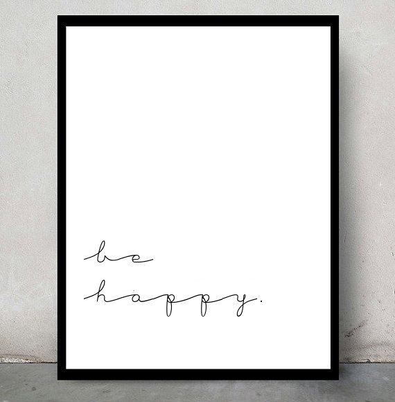 Inspirational typographic print- elegant and simple wall decor – be happy quote tumblr room decor – cursive typography framed quotes gift