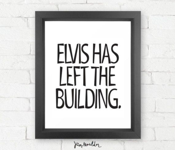 ELVIS Has Left the Building  Giclee print Moderne von flitandfly