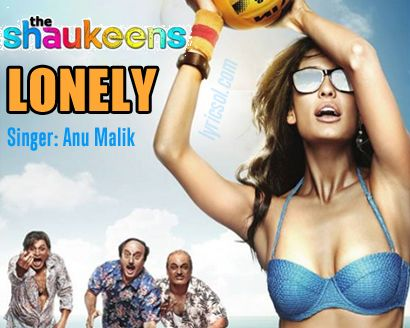 Lonely Song Lyrics from The Shaukeens