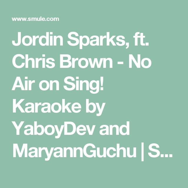 Amazing Listen to Jordin u Chris Brown Sparks No Air recorded on the Sing Karaoke app by YaboyDev and MaryannGuchu Sing your favorite songs with lyrics and duet
