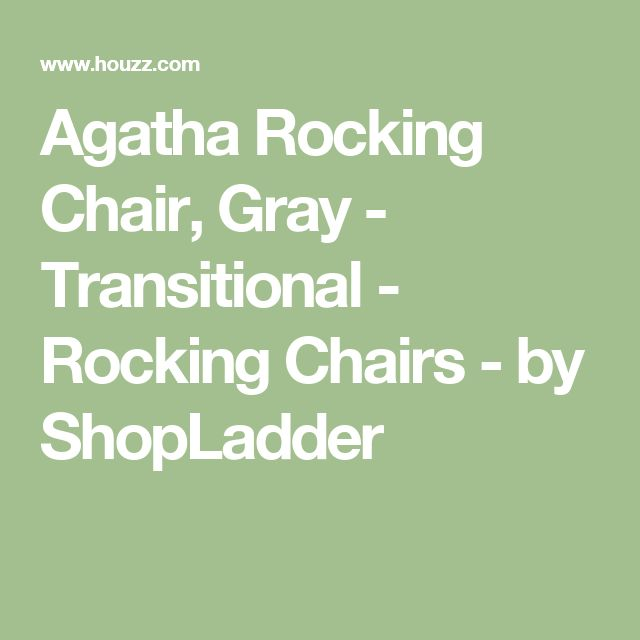 Agatha Rocking Chair, Gray - Transitional - Rocking Chairs - by ShopLadder