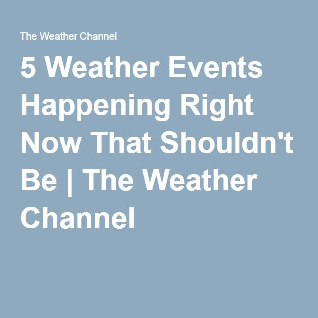 #HAARP ? 5 Weather Events Happening Right Now That Shouldn't Be | The #Weather Channel