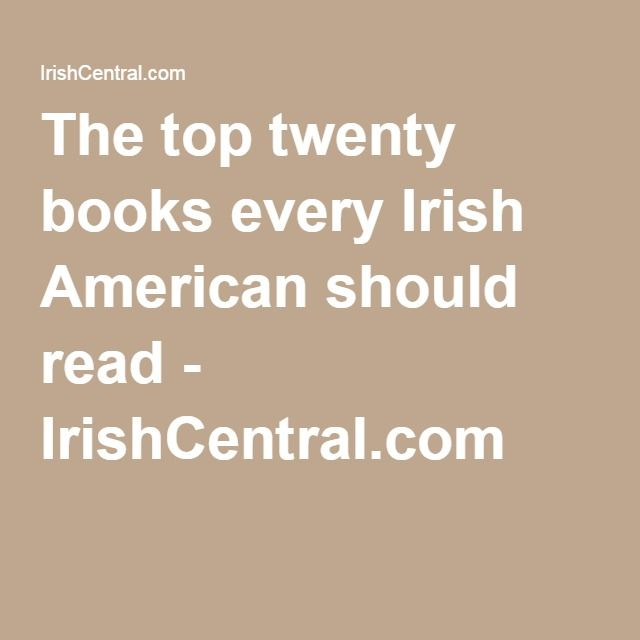 The top twenty books every Irish American should read - IrishCentral.com