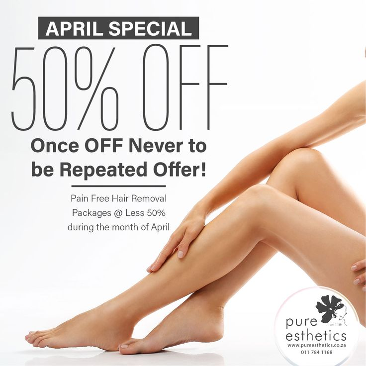 APRIL SPECIAL -50% Once OFF Never to be Repeated Offer! Pain-Free Hair Removal Packages @ Less 50% during the month of April For more information or a booking please contact us at +2711 784 1168 #puresavings #april50 #beautysecrets #Aesthetics #Beauty