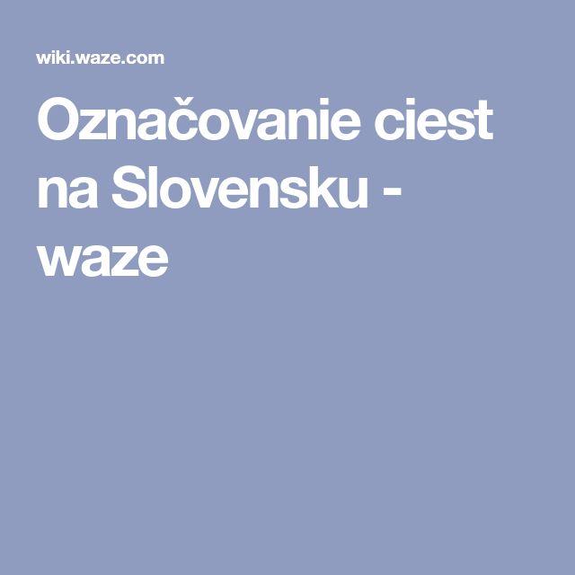 Označovanie ciest na Slovensku - waze