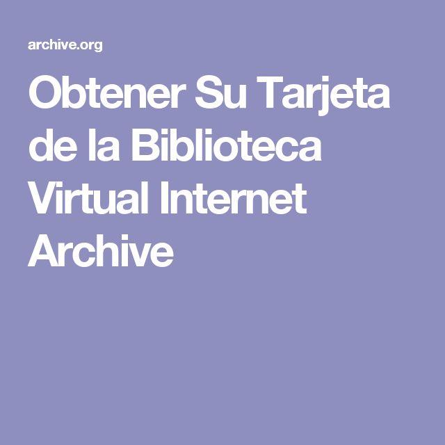 Obtener Su Tarjeta de la Biblioteca Virtual Internet Archive