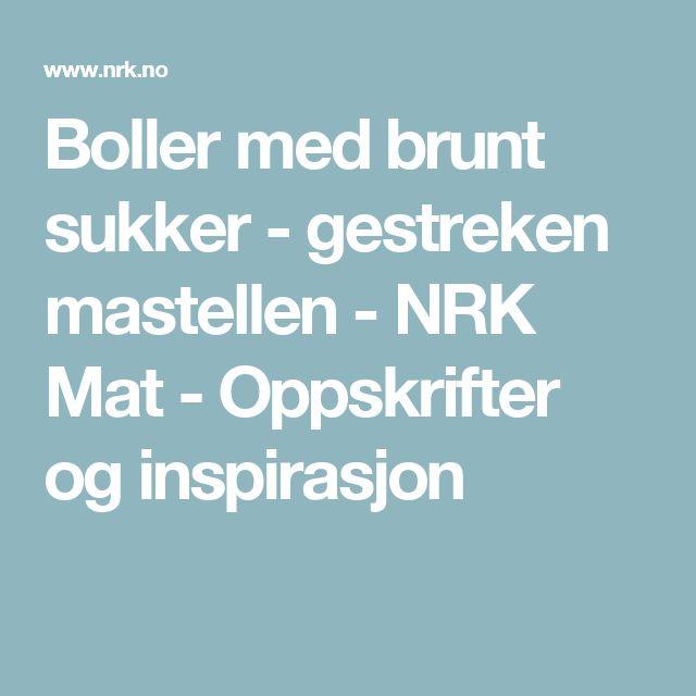 Boller med brunt sukker - gestreken mastellen - NRK Mat - Oppskrifter og inspirasjon