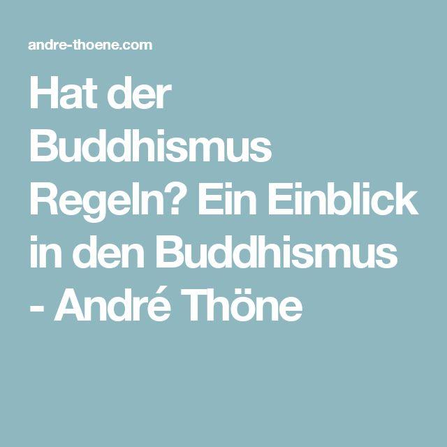 Hat der Buddhismus Regeln? Ein Einblick in den Buddhismus - André Thöne