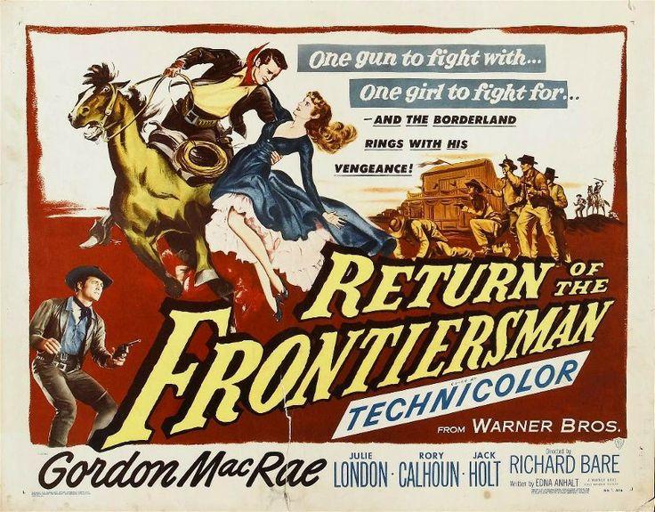 RETURN OF THE FRONTIERSMAN (1950) - Gordon MacRae - Julie London - Rory Calhoun - Jack Holt - Directed by Richard Bare - Warner Bros. - Movie Poster.