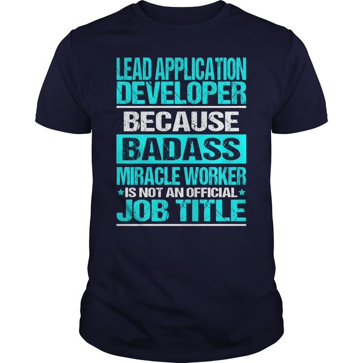 LEAD APPLICATION DEVELOPER Because BADASS Miracle Worker Isn't An Official Job Title T-Shirts, Hoodies. GET IT ==► https://www.sunfrog.com/LifeStyle/LEAD-APPLICATION-DEVELOPER--BADASS-OLD-Navy-Blue-Guys.html?41382