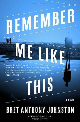 Remember Me Like This: A Novel by Bret Anthony Johnston http://smile.amazon.com/dp/1400062128/ref=cm_sw_r_pi_dp_VmO0tb0ZQ123Z6N5