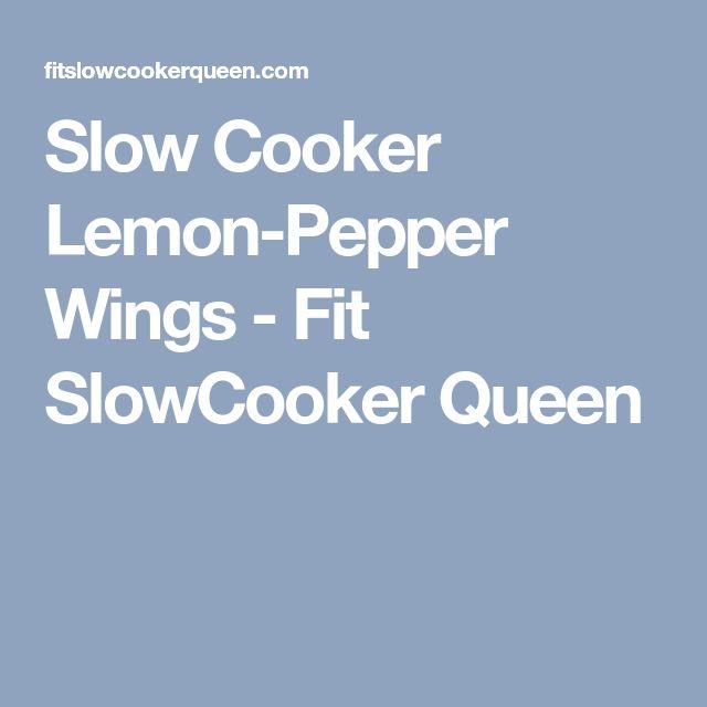 Slow Cooker Lemon-Pepper Wings - Fit SlowCooker Queen