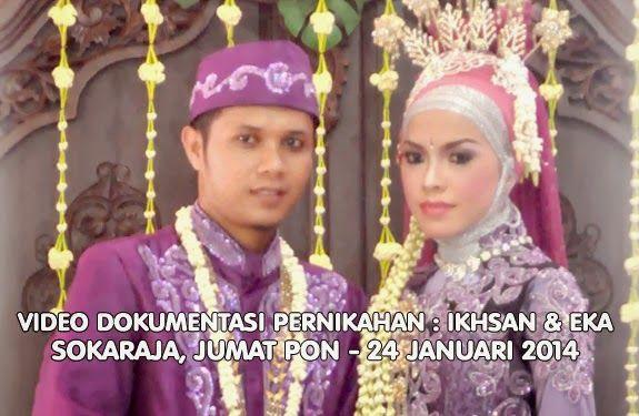 Video Dokumentasi Pernikahan : Ikhsan & Eka - 24 Januari 2014