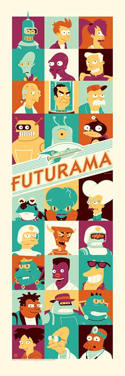 Amazing Futurama poster.  Even more amazing. .. check who the last pinner was. ..... yep, my husband. Hates fb but pintrest is cool.